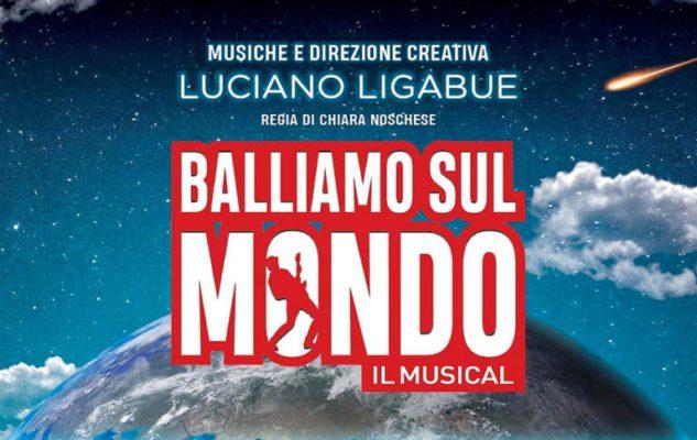 Balliamo sul Mondo, il Musical a Roma nel 2020: date e biglietti dello spettacolo