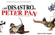 Che Disastro Peter Pan a Roma nel 2021: date e biglietti dello spettacolo